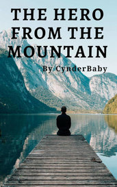 The Hero from the Mountain by CynderBaby