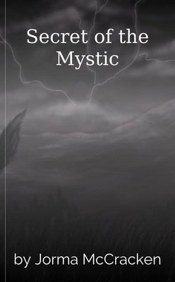 Secret of the Mystic by Jorma McCracken