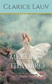 Meeting the Hero(In Love with the Protagonist Series #1) by Clarice Lauv