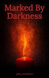 Marked By Darkness by jade_mcfarlane
