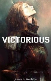 Victorious by Jessica R. Woolston