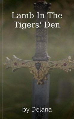 Lamb In The Tigers' Den by Delana