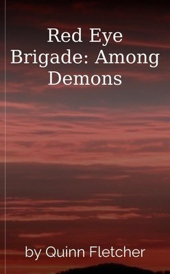 Red Eye Brigade: Among Demons by Quinn Fletcher
