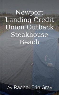 Newport Landing Credit Union Outback Steakhouse Beach by Rachel Erin Gray