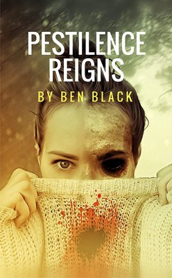 Pestilence Reigns by Ben Black