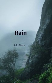 Rain by A.E. Pierce