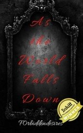 As The World Falls Down by F0rbiddendesires