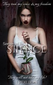Sentenced To Silence (On Hold) by L.P.Dillon
