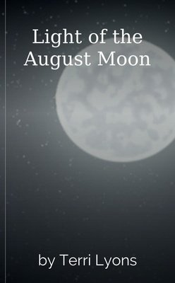 Light of the August Moon by Terri Lyons