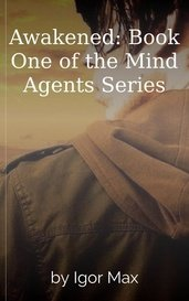 Awakened: Book One of the Mind Agents Series by Igor Max