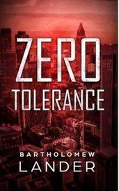 Zero Tolerance by BartholomewLander