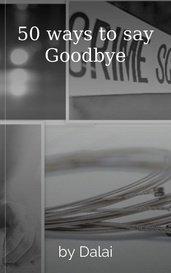 50 ways to say Goodbye by Dalai