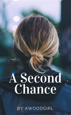 A Second Chance by AWoodGirl
