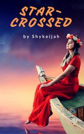Star-Crossed by Shykeijah