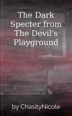 The Dark Specter from The Devil's Playground by ChasityNicole