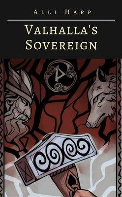 Valhalla's Sovereign by Alli Harp