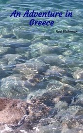 An Adventure in Greece by Rod Blakeman
