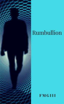 Rumbullion by fmgIII