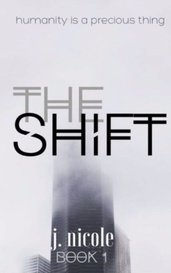 The Shift by J. Nicole