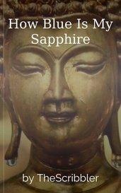 How Blue Is My Sapphire by Varun Dev