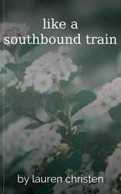 like a southbound train by lauren christen