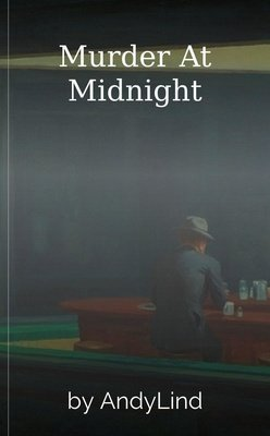 Murder At Midnight by AndyLind