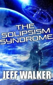 The Solipsism Syndrome by Jeff Walker
