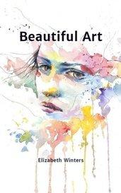 Beautiful Art by Elizabeth Winters