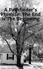 A Pathfinder's Promise: The End Is The Beginning by Ron Hall