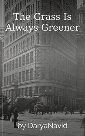 The Grass Is Always Greener by DaryaNavid