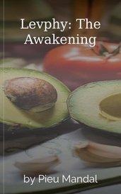 Levphy: The Awakening by Pieu Mandal