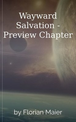 Wayward Salvation - Preview Chapter by Florian Maier