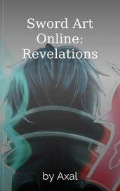 Sword Art Online: Revelations by Axal