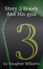Story 3 Hoody And His gyal by Vaughan Williams