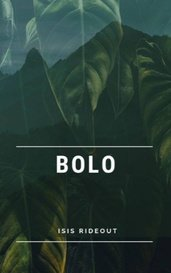Bolo by Isis Rideout