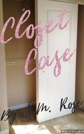Closet Case by S.M. Rose