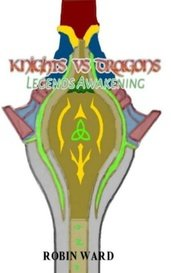 Knights vs Dragons: Legends Awakening by Falco276