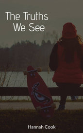 The Truths We See by Hannah Cook