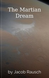 The Martian Dream by Jacob Rausch
