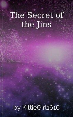 The Secret of the Jins by KittieGirl1616