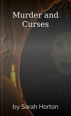 Murder and Curses by Sarah Horton