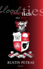 Blood Ties: The First (A Bane Pack Novel) by Rustin Petrae