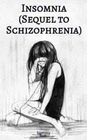 Insomnia (Sequel to Schizophrenia) by Sxmmy