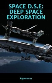 SPACE D.S.E: DEEP SPACE EXPLORATION by Robert Alan Ryder