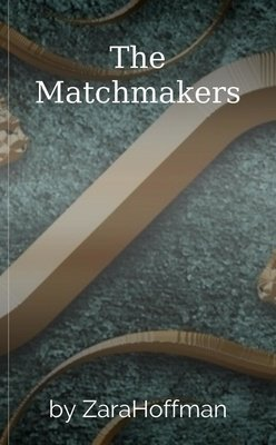 The Matchmakers by ZaraHoffman