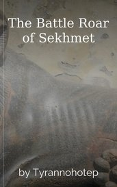 The Battle Roar of Sekhmet by Tyrannohotep