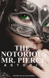 The Notorious Mr. Pierce by Astoriel