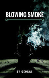 Blowing Smoke by George