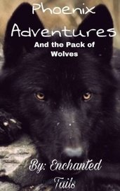Phoenix Adventures and the Pack of Wolves by Enchanted Tails