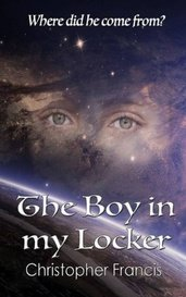 The Boy in my Locker by Christopher Francis